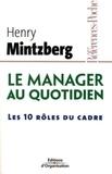 Henry Mintzberg - Le manager au quotidien - Les dix rôles du cadre.