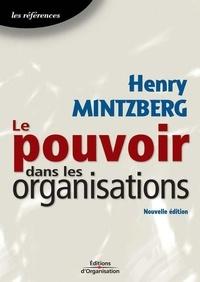 Henry Mintzberg - Le pouvoir dans les organisations.