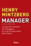 Henry Mintzberg - Manager - Ce que font vraiment les managers... et ce qu'ils pourraient faire mieux.