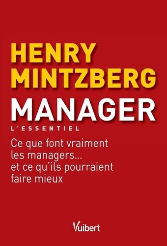 Manager. Ce que font vraiment les managers... et ce qu'ils pourraient faire mieux 2e édition