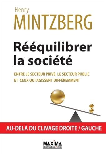 Rééquilibrer la société. Entre le secteur privé, le secteur public et ceux qui agissent différemment