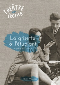 Henry Monnier - La grisette et l'étudiant - Pièce en I acte.