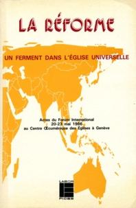 Henry Mottu et  Collectif - La réforme - Un ferment dans l'Eglise universelle : actes.
