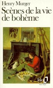 Henry Murger - Scènes de la vie de bohême.