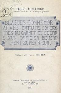 Henry Mustière et Paul Reboux - Blagues commémoratives - Extraits concentrés du carnet de guerre d'un officier bougrement super-rieur.