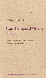 Henry Naylor - Cauchemars d'Orient (Trilogie).