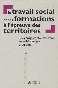 Henry Noguès et Marc Rouzeau - Le travail social et ses formations à l'épreuve des territoires.