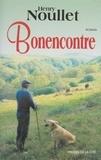 Henry Noullet - Bonencontre.