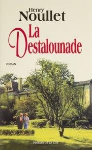 Henry Noullet - La destalounade.