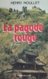 Henry Noullet - La Pagode rouge.