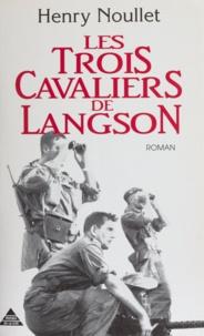 Henry Noullet - Les Trois cavaliers de Langson.