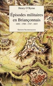 Henry O'Byrne - Episodes militaires en Briançonnais - 1692-1709-1747-1815.