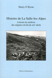 Henry O'Byrne - Histoire de La Salle-les-Alpes à travers les archives, des origines au XIXe siècle.