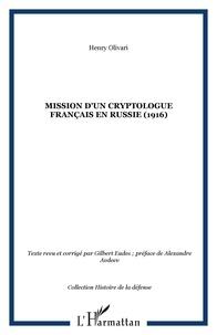 Henry Olivari - Mission d'un cryptologue français en Russie (1916).