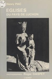 Henry Pac et Roger Daspet - Les églises du pays de Luchon.