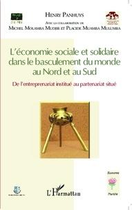 Henry Panhuys et Michel Molamba Mudjir - L'économie sociale et solidaire dans le basculement du monde au Nord et au Sud - De l'entreprenariat institué au partenariat situé.