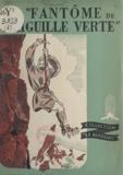 Henry Panneel et A. Chazelle - Le fantôme de l'Aiguille verte.