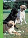 Henry Parent - Les labradors - Et autres retrievers.