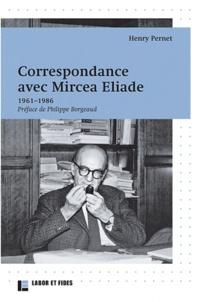 Henry Pernet - Correspondance avec Mircea Eliade - 1961-1986.