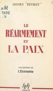 Henry Peyret - Le réarmement et la paix.
