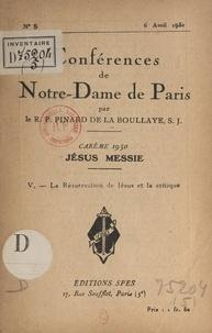 Henry Pinard de la Boullaye - Carême 1930. Jésus-Messie (5). La résurrection de Jésus et la critique.