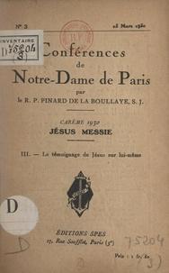 Henry Pinard de la Boullaye - Carême de 1930, Jésus Messie (3). Le témoignage de Jésus sur lui-même.