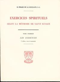 Henry Pinard de la Boullaye - Exercices spirituels selon la méthode de saint Ignace.