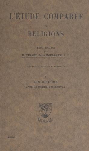 L'étude comparée des religions (1). Son histoire dans le monde occidental. Essai critique