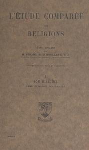 Henry Pinard de la Boullaye - L'étude comparée des religions (1). Son histoire dans le monde occidental - Essai critique.