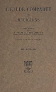Henry Pinard de la Boullaye - L'étude comparée des religions, essai critique (2). Ses méthodes.