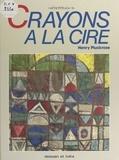 Henry Pluckrose et Chris Fairclough - Crayons à la cire.