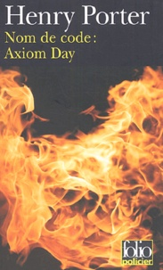 Henry Porter - Nom de code : Axiom Day.