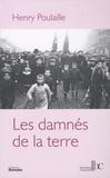 Henry Poulaille - Les damnés de la terre - 1906-1910.