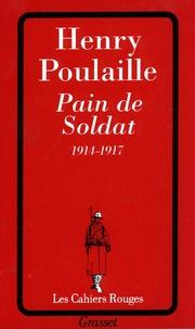 Henry Poulaille - Pain de soldat - 1914-1917.