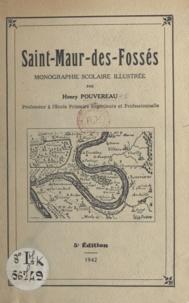 Henry Pouvereau - Saint-Maur-des-Fossés - Monographie scolaire illustrée.