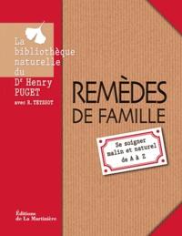 Henry Puget - Remèdes de famille - Se soigner malin et naturel de A à Z.