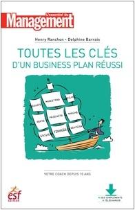 Henry Ranchon et Delphine Barrais - Toutes les clés d'un business plan réussi - Nouvelle édition.