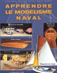 Apprendre le modélisme naval. Bateaux en bouteille, demi-coques, maquettes sur moule, dioramas, modèles de charpente.pdf