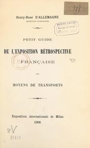 Henry René d'Allemagne - Petit guide de l'exposition rétrospective française des moyens de transports - Exposition internationale de Milan, 1906.