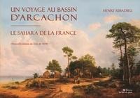Henry Ribadieu - Un voyage au bassin d'arcachon - le sahara de la france.