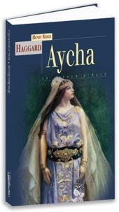 """Henry Rider Haggard - Aycha ou le retour d'""""Elle""""."""