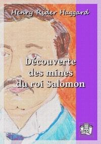 Henry Rider Haggard et C. Lemaire - Découverte des mines du roi Salomon.