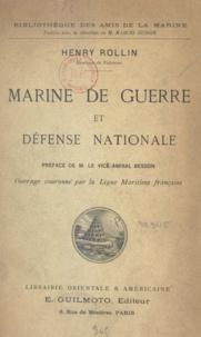 Henry Rollin et Lauren Besson - Marine de guerre et défense nationale.