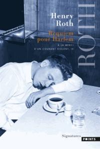 Henry Roth - A la merci d'un courant violent Tome 4 : Requiem pour Harlem.