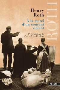 Henry Roth - A la merci d'un courant violent.