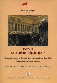 Henry Roussillon - Demain la Sixième République ?.