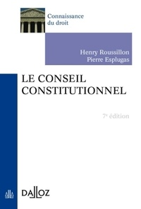 Henry Roussillon et Pierre Esplugas - Le conseil constitutionnel.
