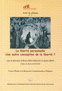 Henry Roussillon - Liberté personnelle : une autre conception de la liberté ?.