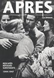 Henry Rousso - Après la Shoah - Rescapés, réfugiés, survivants, 1944-1947.
