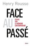 Henry Rousso - Face au passé - Essais sur la mémoire contemporaine.